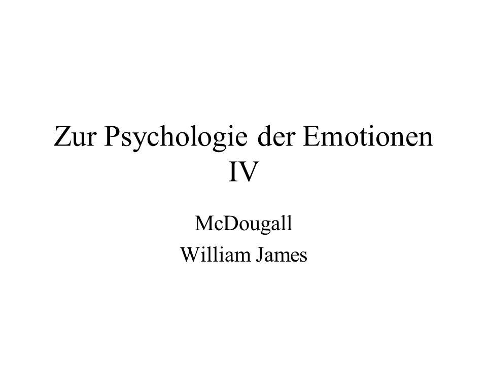 Zur Psychologie der Emotionen IV McDougall William James