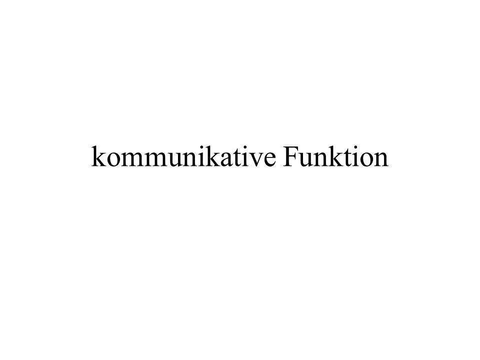 kommunikative Funktion
