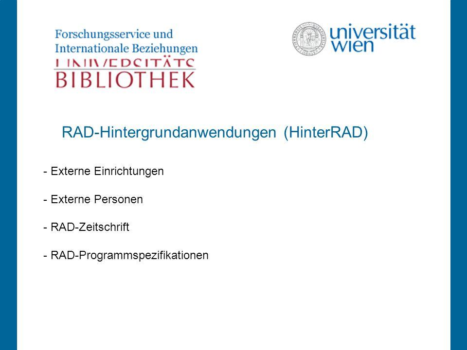 - Externe Einrichtungen - Externe Personen - RAD-Zeitschrift - RAD-Programmspezifikationen RAD-Hintergrundanwendungen (HinterRAD)