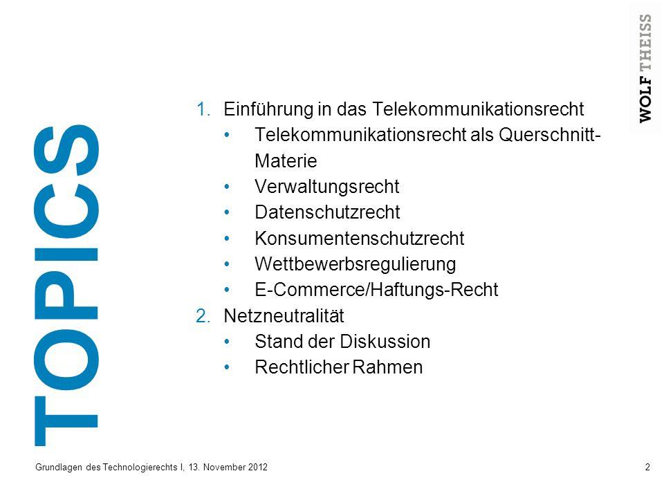 Grundlagen des Technologierechts I, 13.November 201223 Netzneutralität Was ist Netzneutralität.
