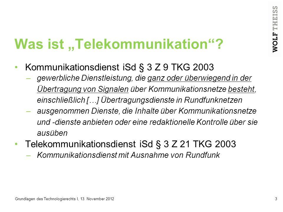 Grundlagen des Technologierechts I, 13.November 20124 Ein Telekommunikationsdienst iSd TKG 2003.