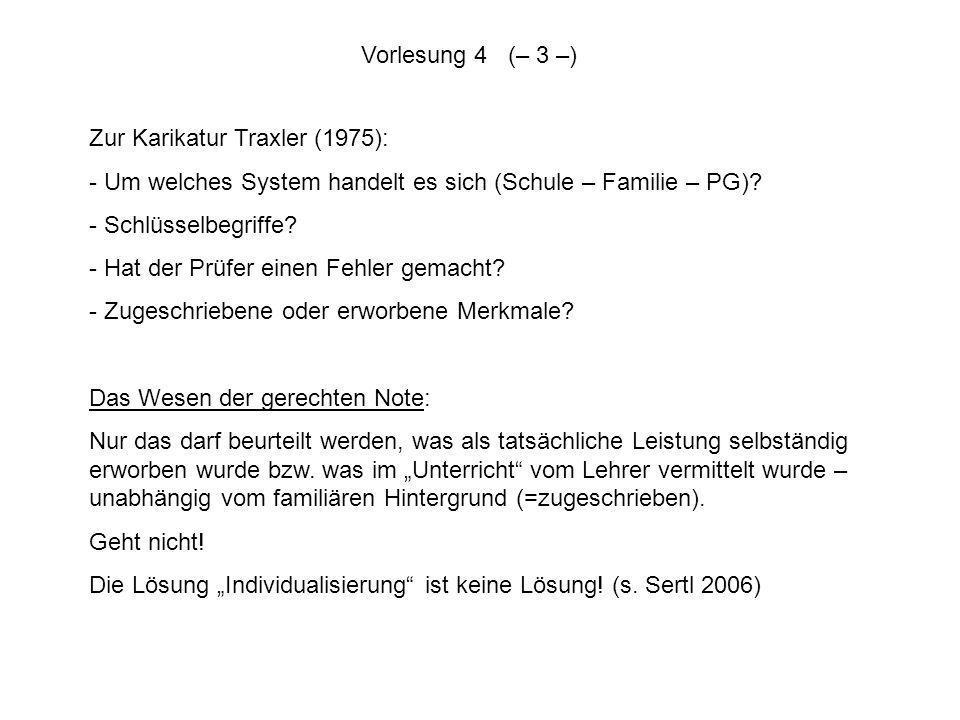 Zur Karikatur Traxler (1975): - Um welches System handelt es sich (Schule – Familie – PG)? - Schlüsselbegriffe? - Hat der Prüfer einen Fehler gemacht?