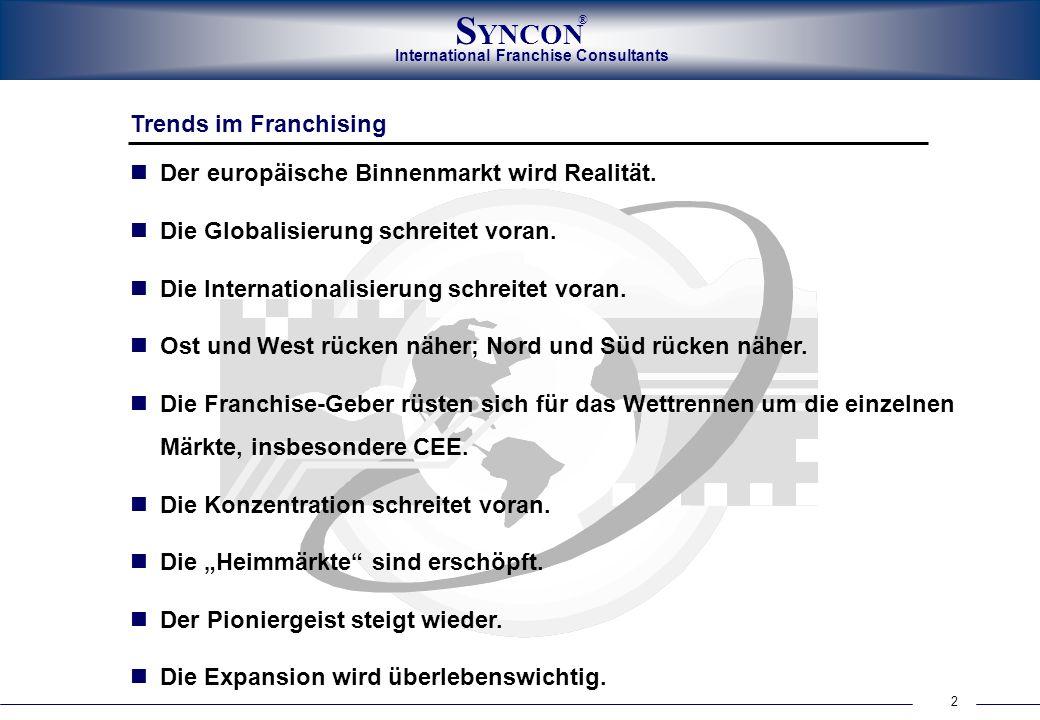 International Franchise Consultants S YNCON ® 2 Trends im Franchising Der europäische Binnenmarkt wird Realität. Die Globalisierung schreitet voran. D