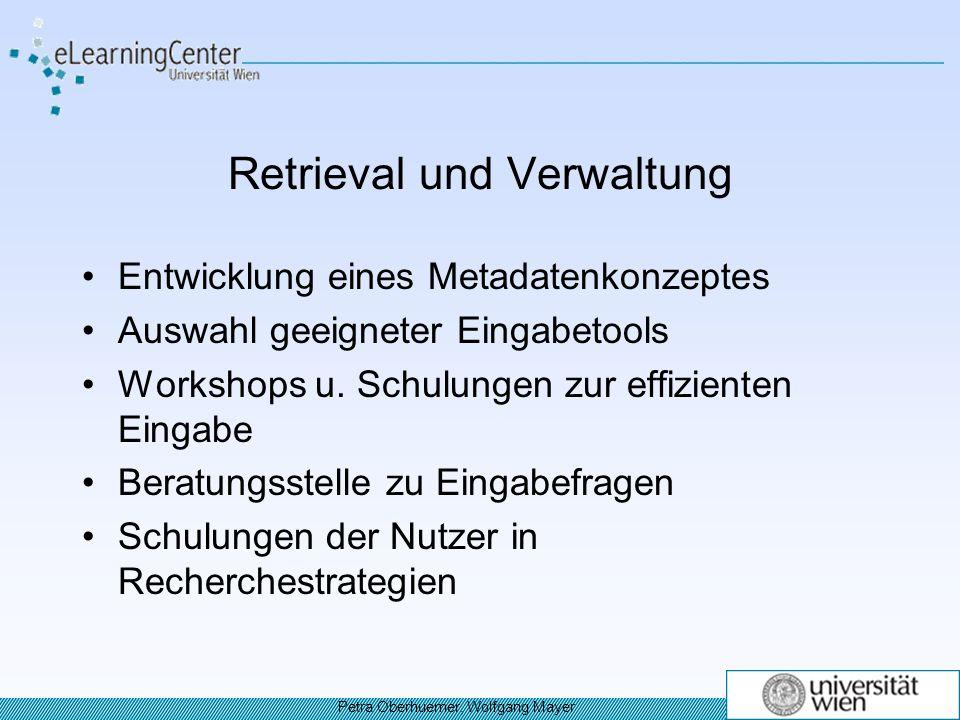 Retrieval und Verwaltung Entwicklung eines Metadatenkonzeptes Auswahl geeigneter Eingabetools Workshops u.