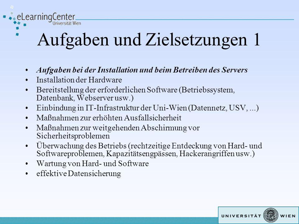 Aufgaben und Zielsetzungen 1 Aufgaben bei der Installation und beim Betreiben des Servers Installation der Hardware Bereitstellung der erforderlichen