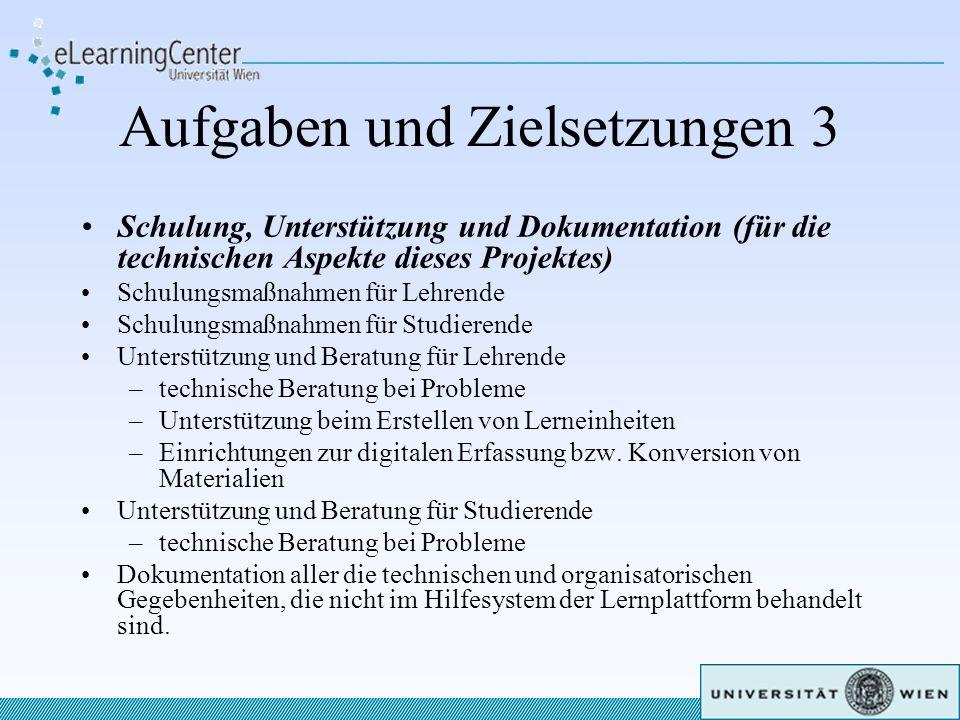 Aufgaben und Zielsetzungen 3 Schulung, Unterstützung und Dokumentation (für die technischen Aspekte dieses Projektes) Schulungsmaßnahmen für Lehrende