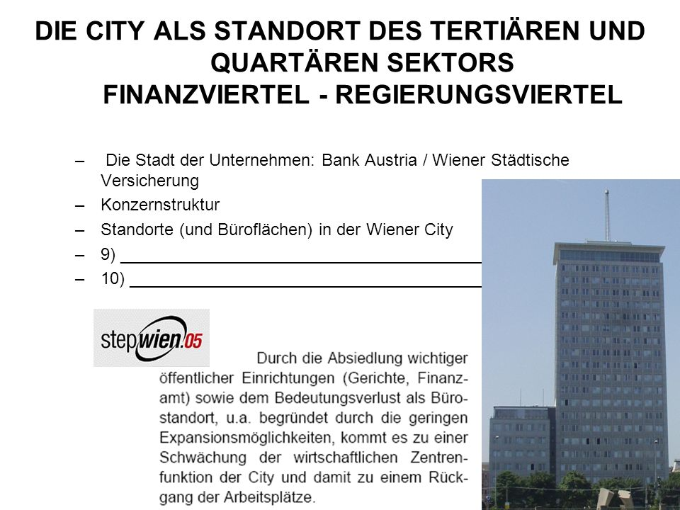 – Die Stadt der Unternehmen: Bank Austria / Wiener Städtische Versicherung –Konzernstruktur –Standorte (und Büroflächen) in der Wiener City –9) _________________________________________________ –10) _________________________________________________