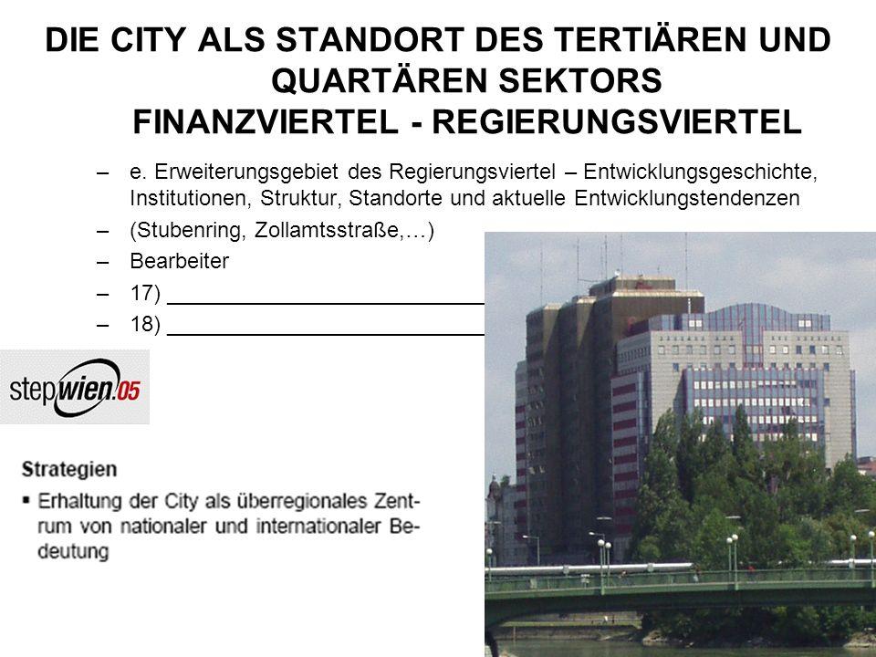 DIE CITY ALS STANDORT DES TERTIÄREN UND QUARTÄREN SEKTORS FINANZVIERTEL - REGIERUNGSVIERTEL –e.
