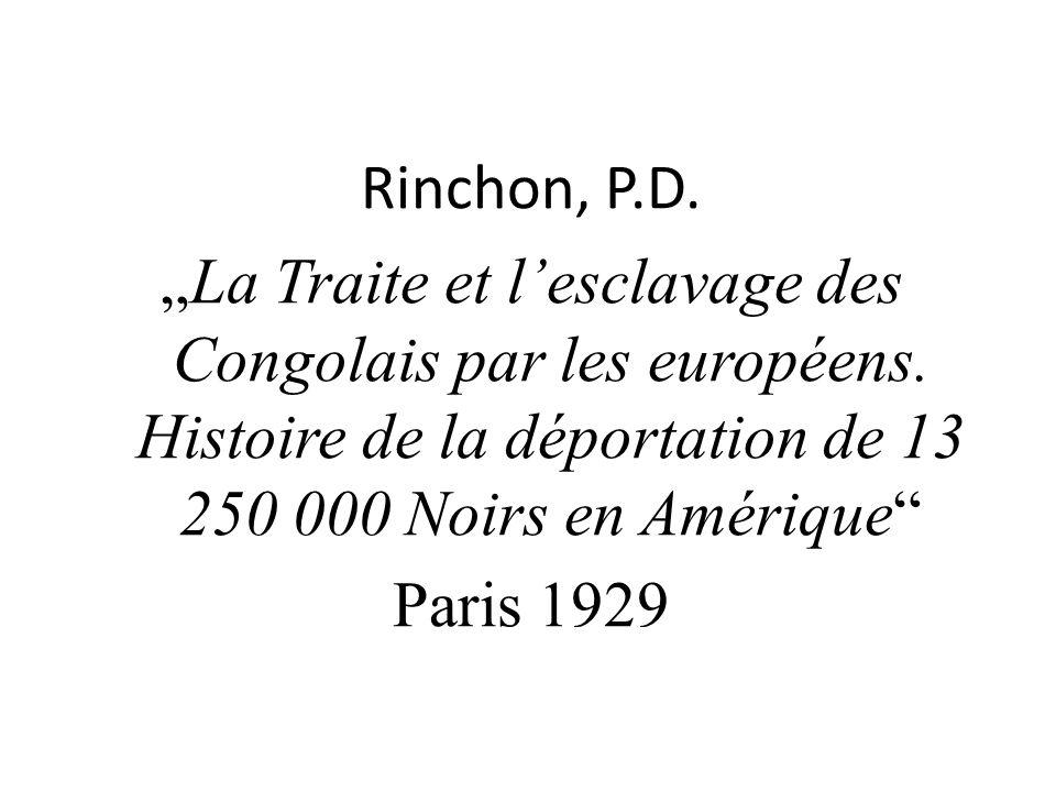 Rinchon, P.D. La Traite et lesclavage des Congolais par les européens.