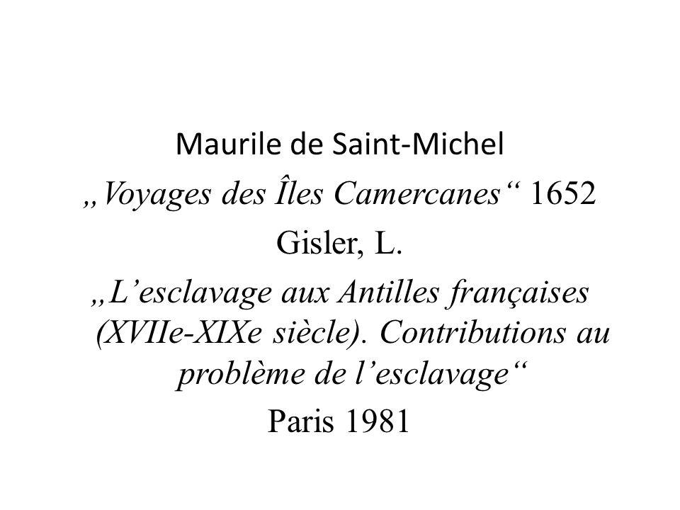 Maurile de Saint-Michel Voyages des Îles Camercanes 1652 Gisler, L.