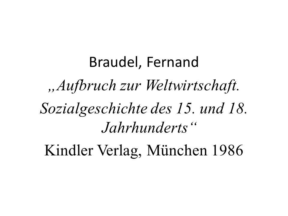 Braudel, Fernand Aufbruch zur Weltwirtschaft. Sozialgeschichte des 15.
