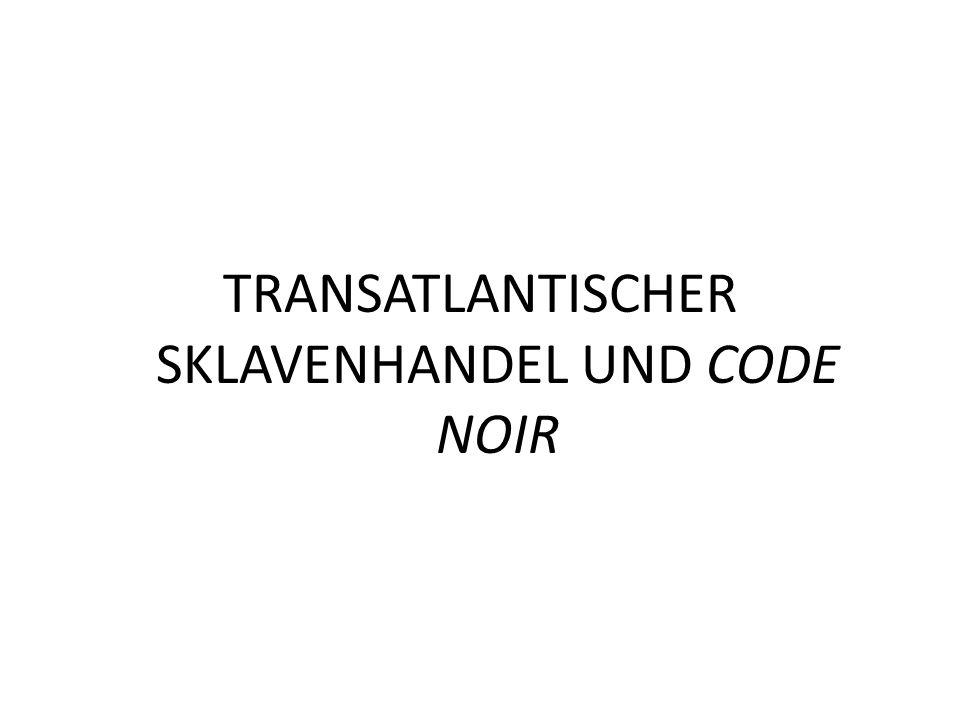 TRANSATLANTISCHER SKLAVENHANDEL UND CODE NOIR
