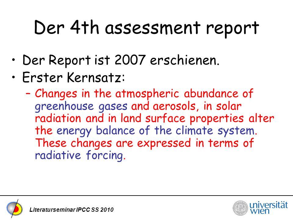 Literaturseminar IPCC SS 2010 Der 4th assessment report Der Report ist 2007 erschienen.