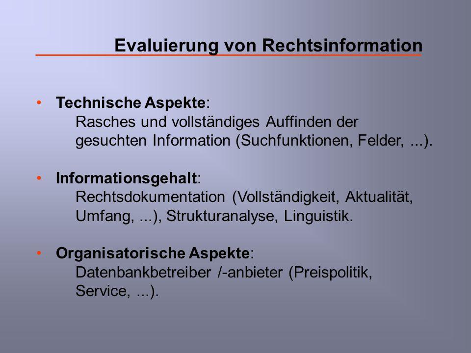 Evaluierung von Rechtsinformation Technische Aspekte: Rasches und vollständiges Auffinden der gesuchten Information (Suchfunktionen, Felder,...). Info