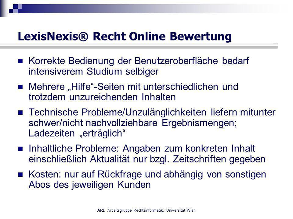 LexisNexis® Recht Online Bewertung Korrekte Bedienung der Benutzeroberfläche bedarf intensiverem Studium selbiger Mehrere Hilfe-Seiten mit unterschied