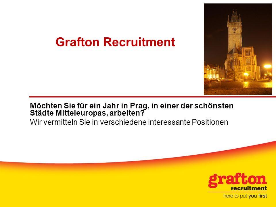 Grafton Recruitment Möchten Sie für ein Jahr in Prag, in einer der schönsten Städte Mitteleuropas, arbeiten? Wir vermitteln Sie in verschiedene intere