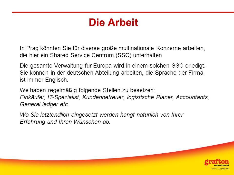 Die Arbeit In Prag könnten Sie für diverse große multinationale Konzerne arbeiten, die hier ein Shared Service Centrum (SSC) unterhalten Die gesamte V
