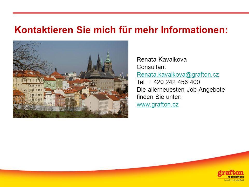 Kontaktieren Sie mich für mehr Informationen: Renata Kavalkova Consultant Renata.kavalkova@grafton.cz Tel. + 420 242 456 400 Die allerneuesten Job-Ang