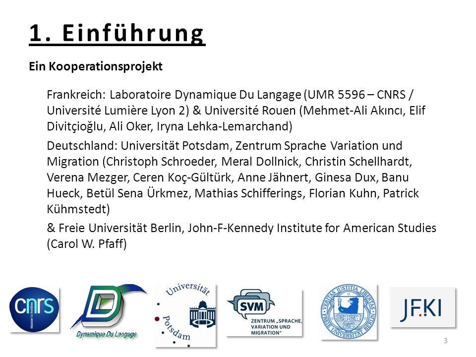 1. Einführung 3 Ein Kooperationsprojekt Frankreich: Laboratoire Dynamique Du Langage (UMR 5596 – CNRS / Université Lumière Lyon 2) & Université Rouen