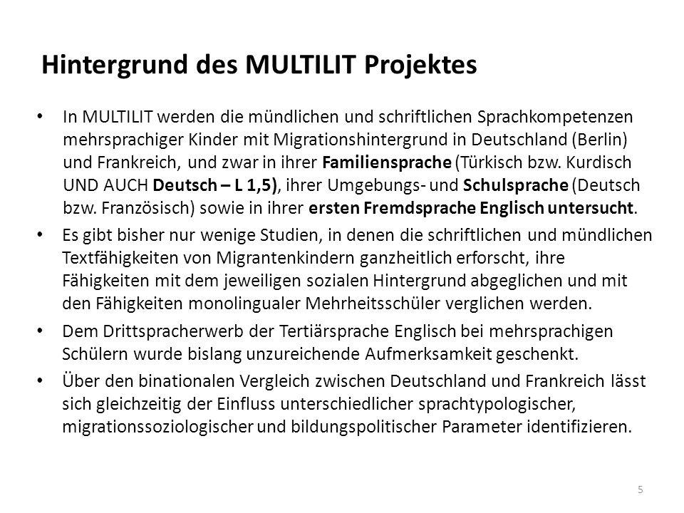 5 In MULTILIT werden die mündlichen und schriftlichen Sprachkompetenzen mehrsprachiger Kinder mit Migrationshintergrund in Deutschland (Berlin) und Frankreich, und zwar in ihrer Familiensprache (Türkisch bzw.