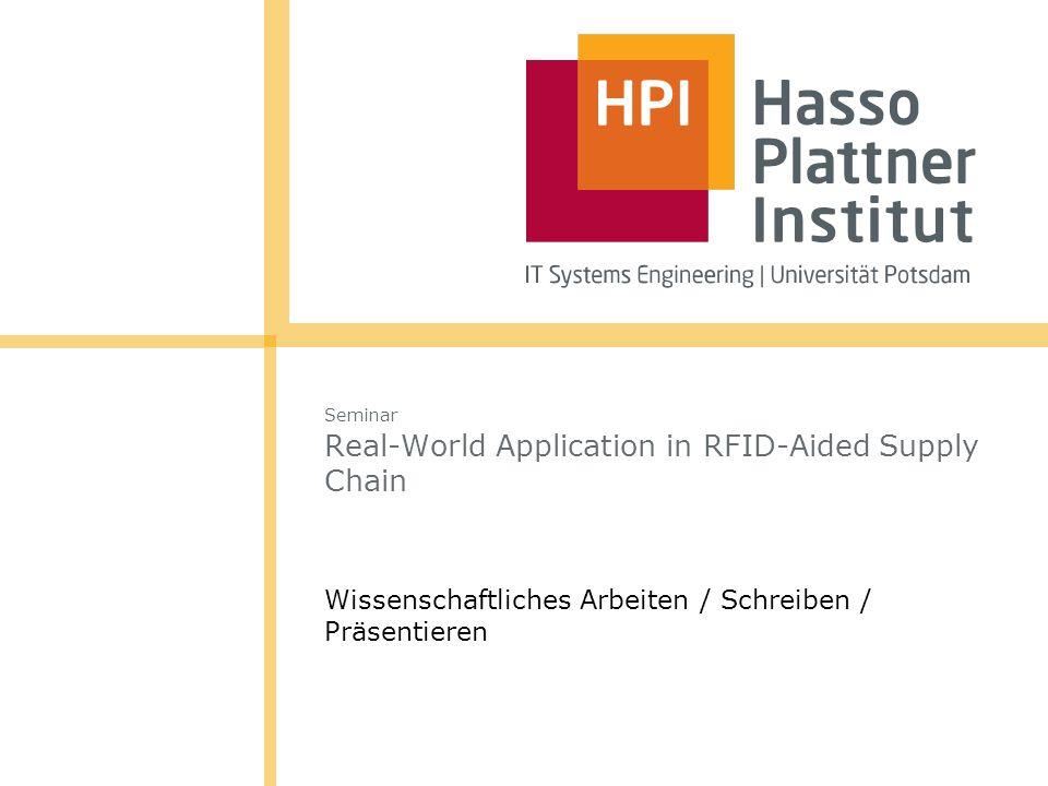 Agenda Wissenschaftliches Arbeiten Wissenschaftliches Schreiben Wissenschaftliches Präsentieren EPIC | Real-Worl Application in RFID-Aided Supply Chains | Wissenschaftliches Vorgehen |