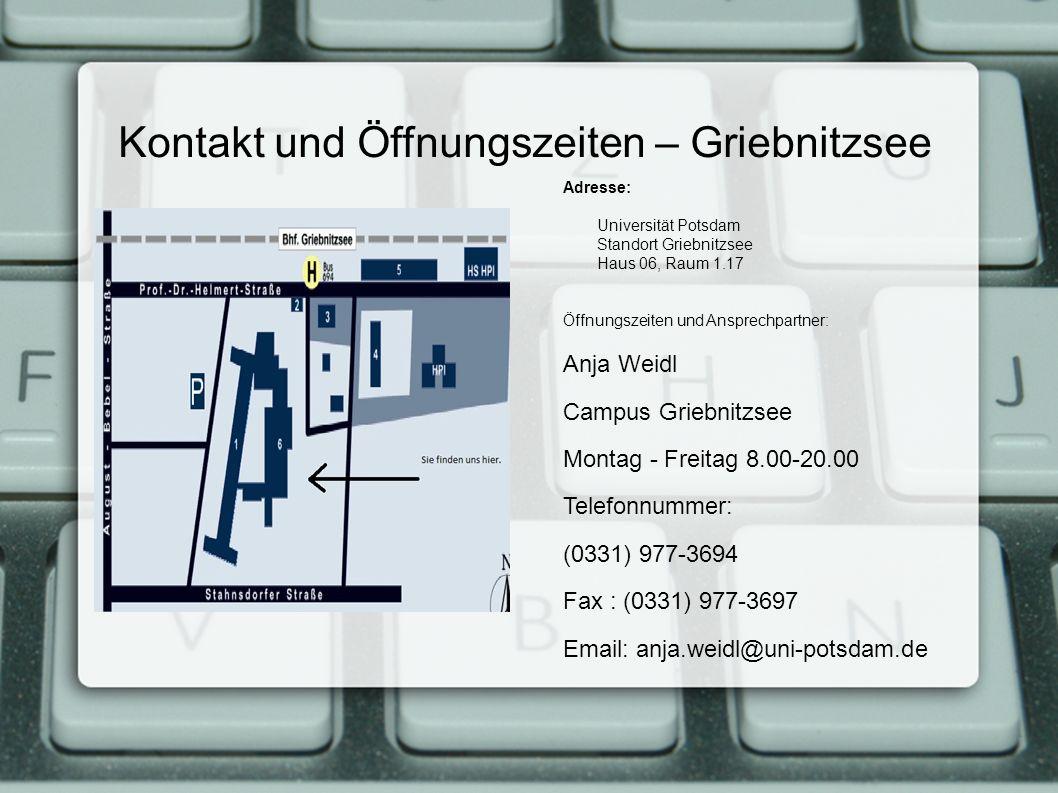Kontakt und Öffnungszeiten – Griebnitzsee Adresse: Universität Potsdam Standort Griebnitzsee Haus 06, Raum 1.17 Öffnungszeiten und Ansprechpartner: An