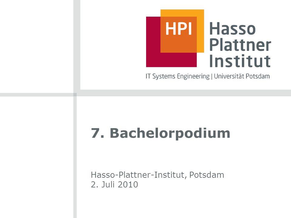 7. Bachelorpodium Hasso-Plattner-Institut, Potsdam 2. Juli 2010