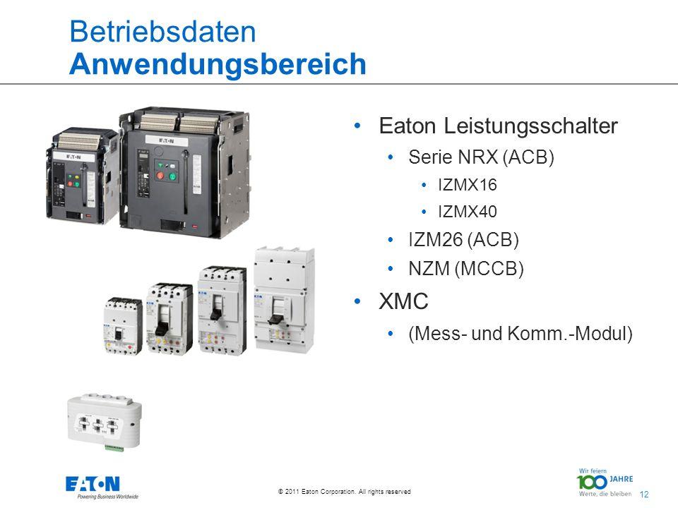 12 © 2011 Eaton Corporation. All rights reserved. Betriebsdaten Anwendungsbereich Eaton Leistungsschalter Serie NRX (ACB) IZMX16 IZMX40 IZM26 (ACB) NZ