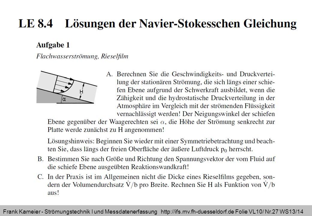 Frank Kameier - Strömungstechnik I und Messdatenerfassung http://ifs.mv.fh-duesseldorf.de Folie VL10/ Nr.27 WS13/14