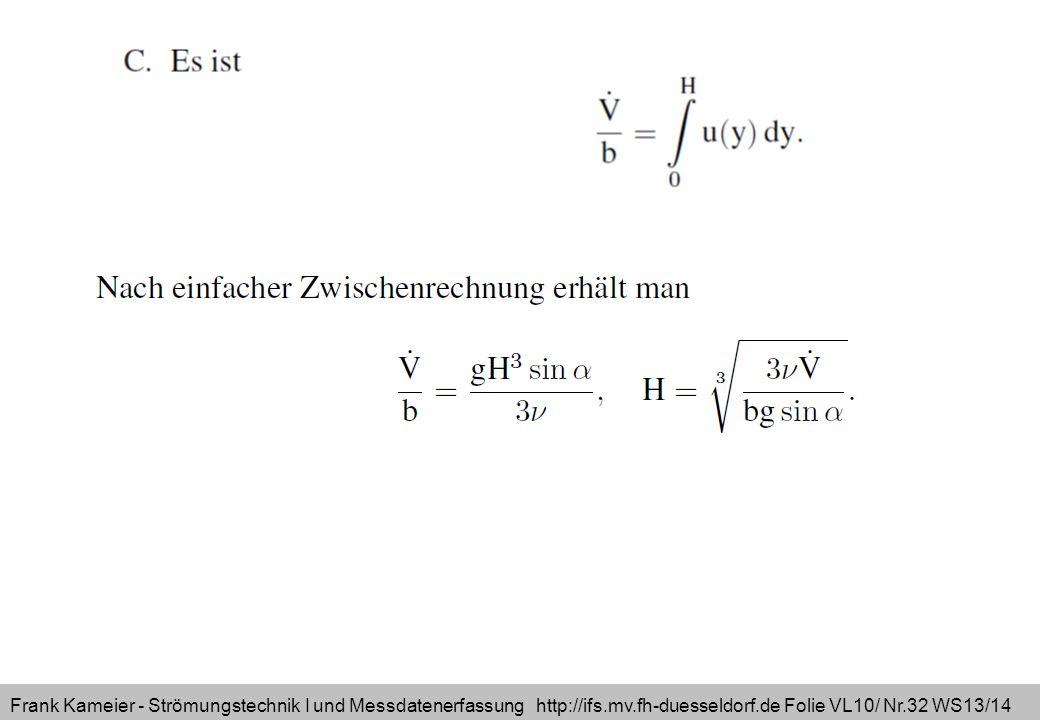 Frank Kameier - Strömungstechnik I und Messdatenerfassung http://ifs.mv.fh-duesseldorf.de Folie VL10/ Nr.32 WS13/14