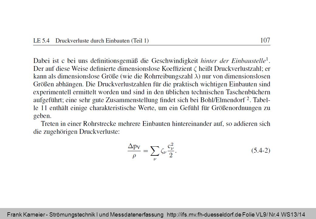 Frank Kameier - Strömungstechnik I und Messdatenerfassung http://ifs.mv.fh-duesseldorf.de Folie VL9/ Nr.4 WS13/14