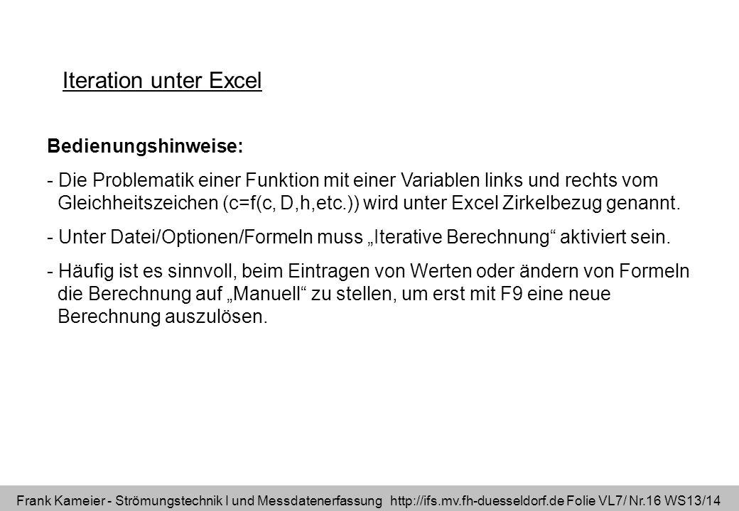 Frank Kameier - Strömungstechnik I und Messdatenerfassung http://ifs.mv.fh-duesseldorf.de Folie VL7/ Nr.16 WS13/14 Iteration unter Excel Bedienungshin