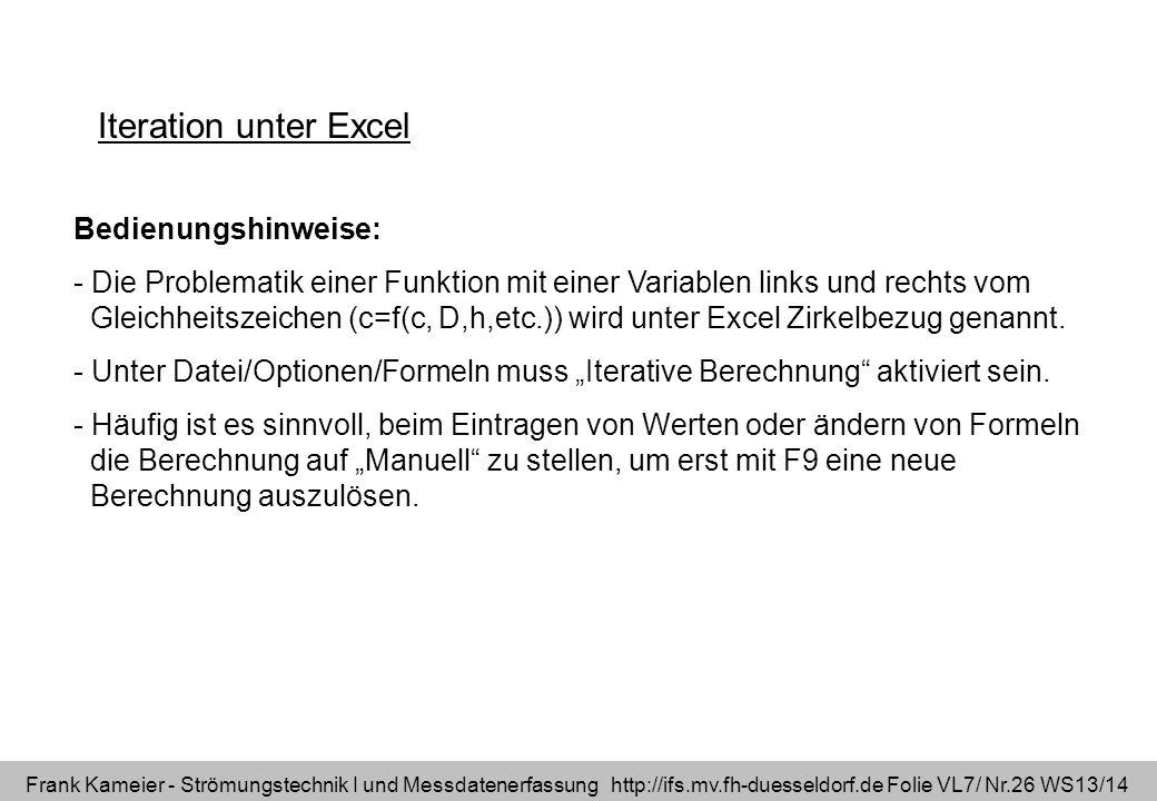 Frank Kameier - Strömungstechnik I und Messdatenerfassung http://ifs.mv.fh-duesseldorf.de Folie VL7/ Nr.26 WS13/14 Iteration unter Excel Bedienungshin
