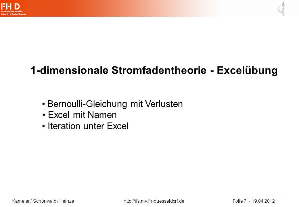 Kameier / Schönwald / Heinze http://ifs.mv.fh-duesseldorf.de Folie 7 - 19.04.2012 1-dimensionale Stromfadentheorie - Excelübung Bernoulli-Gleichung mi