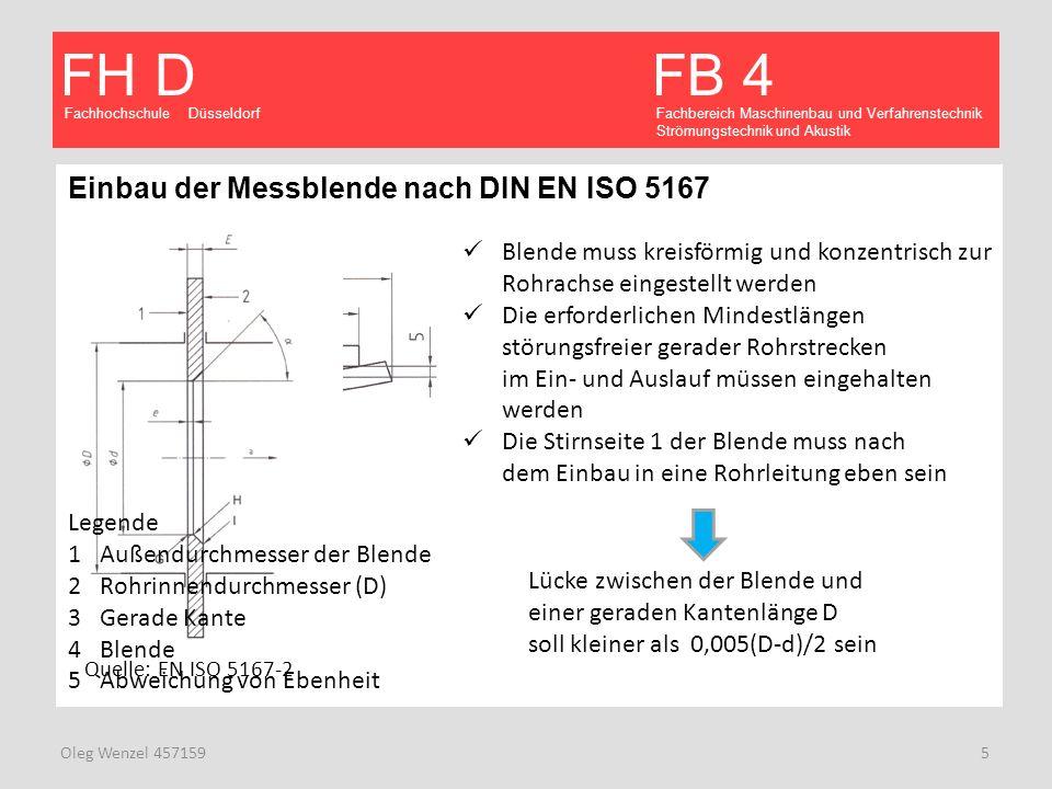 Fachhochschule Düsseldorf FB 4 Fachbereich Maschinenbau und Verfahrenstechnik Strömungstechnik und Akustik FH D Oleg Wenzel 457159 5 Einbau der Messbl