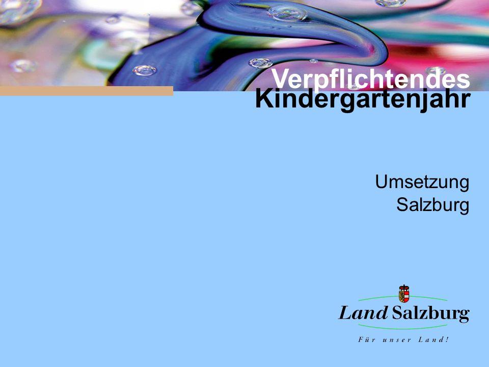 Verpflichtendes Kindergartenjahr Umsetzung Salzburg