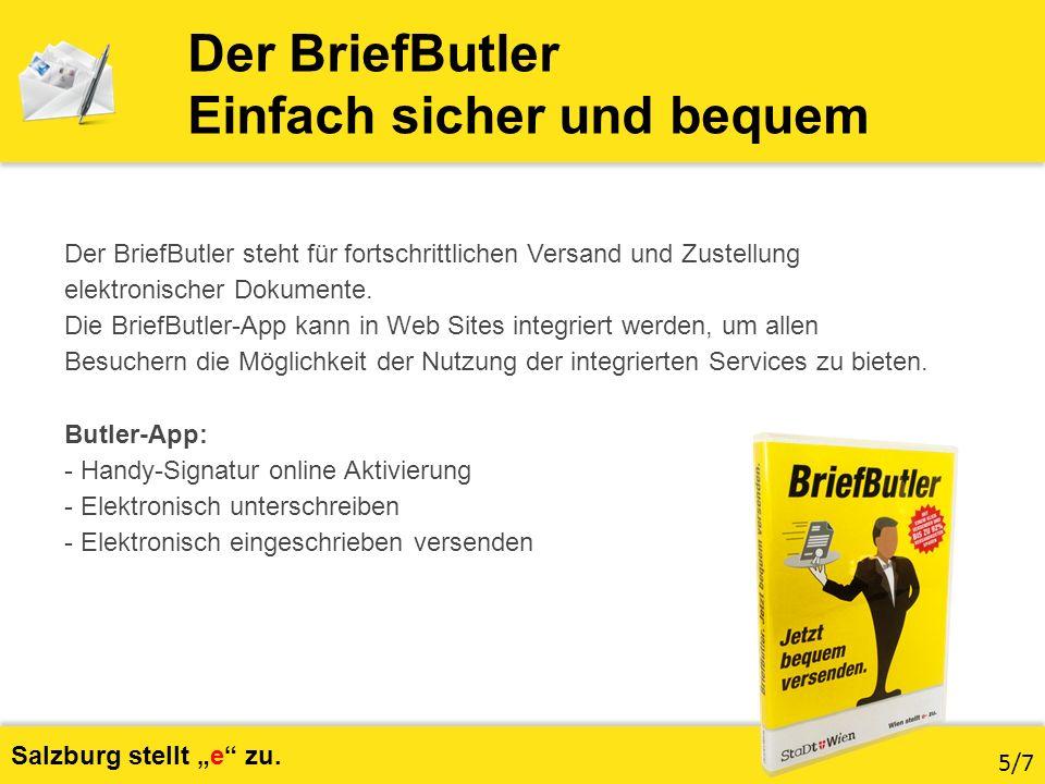 Elektronische Unterschrift Elektronische Zustellung Postfachleitfaden Abholservice (BriefButler) Info-Blätter (Verwaltung) Video (Zustellung) Salzburg stellt e zu.