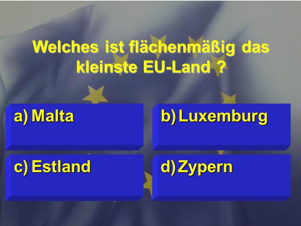 © Stefan Mayer / EK 2010 Wo hat der Europäische Gerichtshof seinen Sitz? c)Frankfurt d)Luxemburg a)Straßburg b)Brüssel