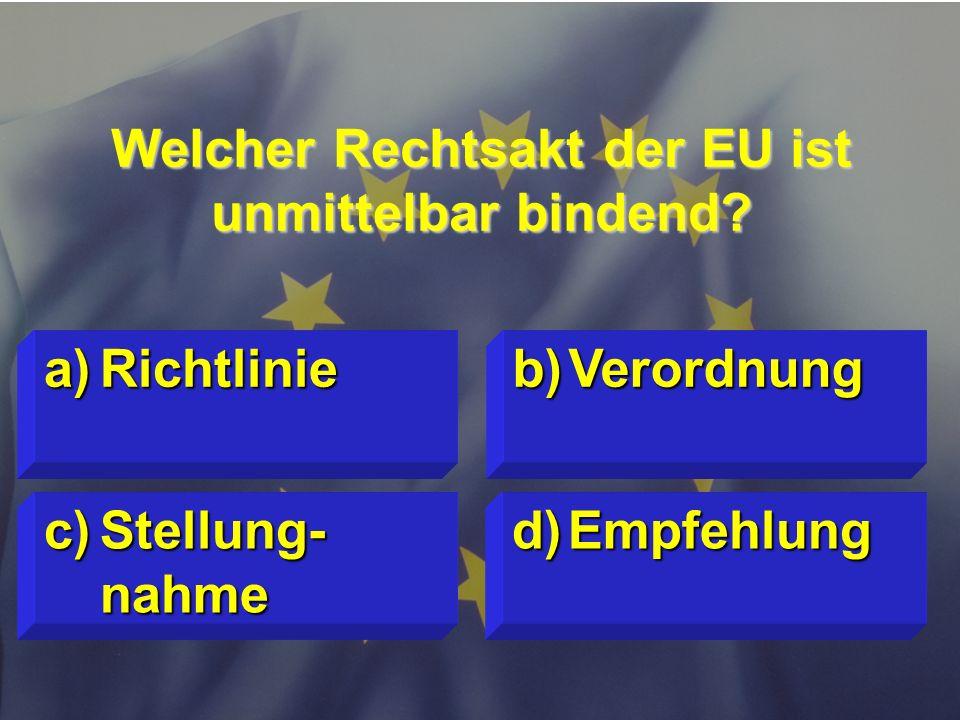 © Stefan Mayer / EK 2010 Welches ist flächenmäßig das kleinste EU-Land ? c)Estland d)Zypern a)Malta b)Luxemburg