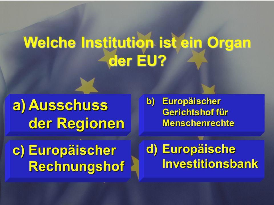 © Stefan Mayer / EK 2010 Welcher Rechtsakt der EU ist unmittelbar bindend? c)Stellung- nahme d)Empfehlung a)Richtlinie b)Verordnung