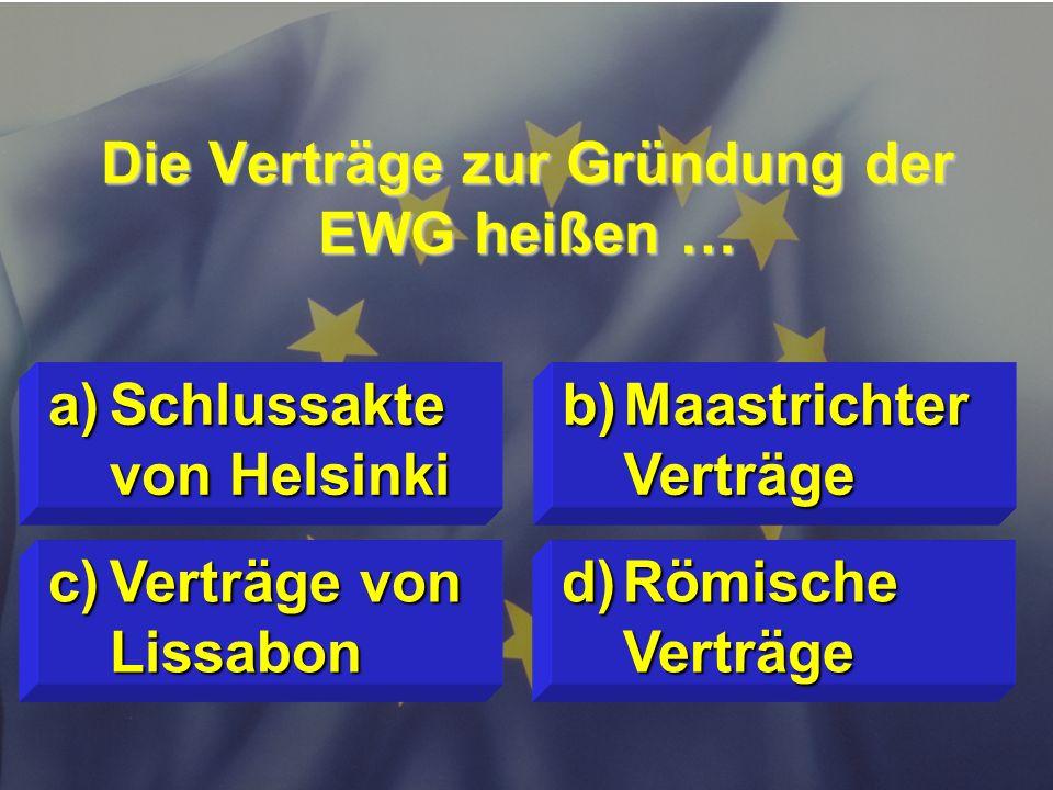 © Stefan Mayer / EK 2010 Welches ist das höchste EU- Gericht? c)Internationaler Gerichtshof d)Gericht a)Europäischer Gerichtshof für Menschenrechte b)