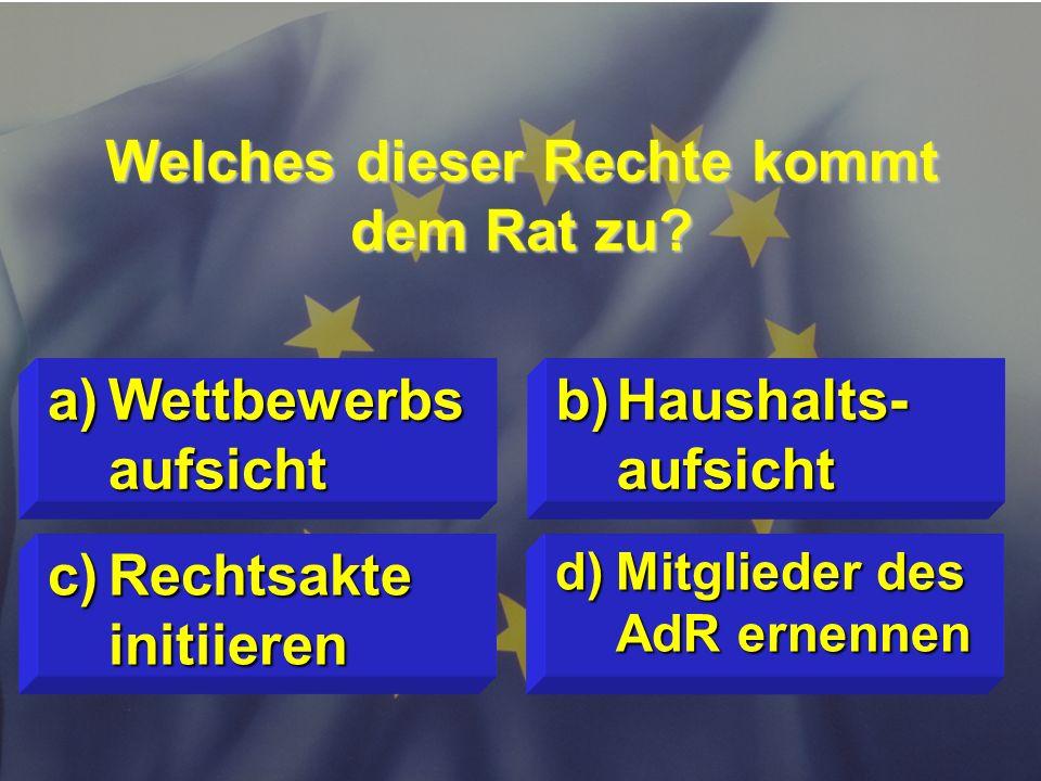 © Stefan Mayer / EK 2010 Wie viele Mitglieder hat das Europäische Parlament gemäß dem Vertrag von Lissabon? c)751 d)noch nicht festegelegt a)785 b)736