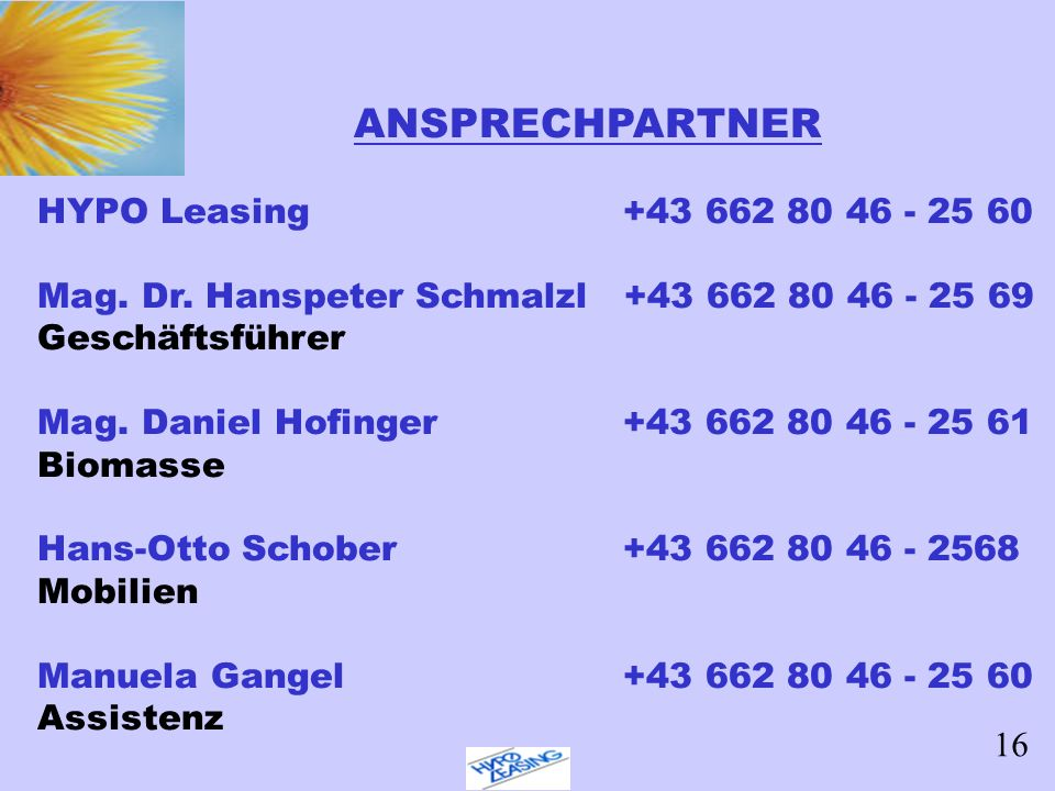 16 ANSPRECHPARTNER HYPO Leasing +43 662 80 46 - 25 60 Mag.
