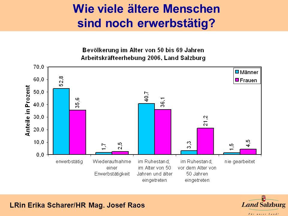 Seite 2 LRin Erika Scharer/HR Mag. Josef Raos Wie viele ältere Menschen sind noch erwerbstätig