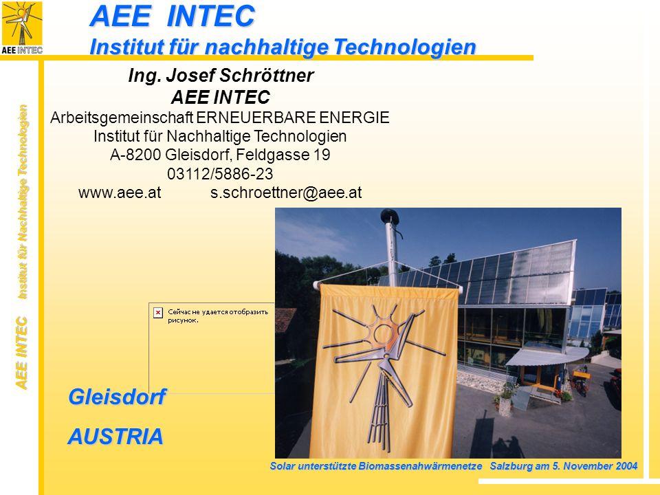 AEE INTEC Institut für Nachhaltige Technologien Solar unterstützte Biomassenahwärmenetze Salzburg am 5. November 2004 AEE INTEC Institut für nachhalti