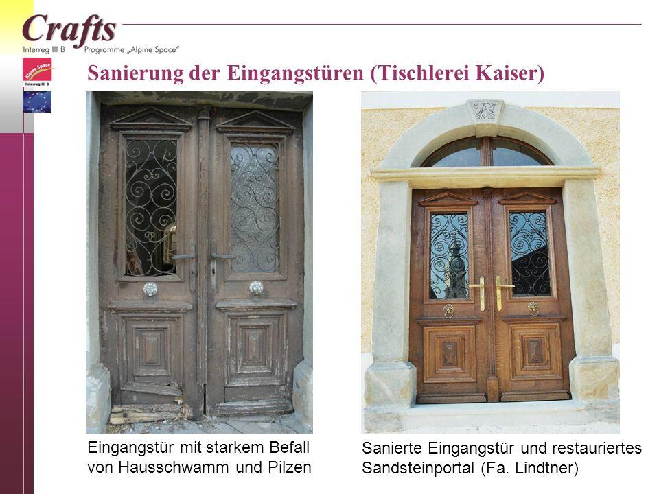 Sanierung der Eingangstüren (Tischlerei Kaiser) Eingangstür mit starkem Befall von Hausschwamm und Pilzen Sanierte Eingangstür und restauriertes Sands