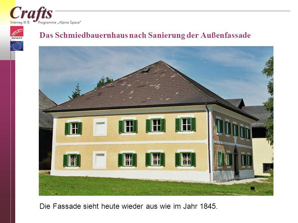 Das Schmiedbauernhaus nach Sanierung der Außenfassade Die Fassade sieht heute wieder aus wie im Jahr 1845.