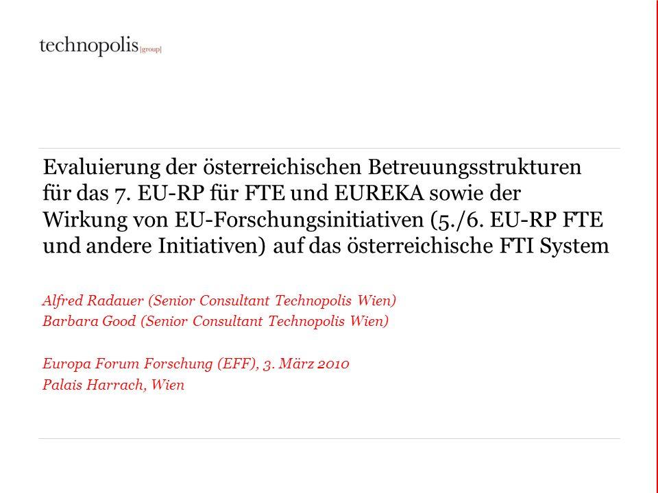 Evaluierung der österreichischen Betreuungsstrukturen für das 7. EU-RP für FTE und EUREKA sowie der Wirkung von EU-Forschungsinitiativen (5./6. EU-RP