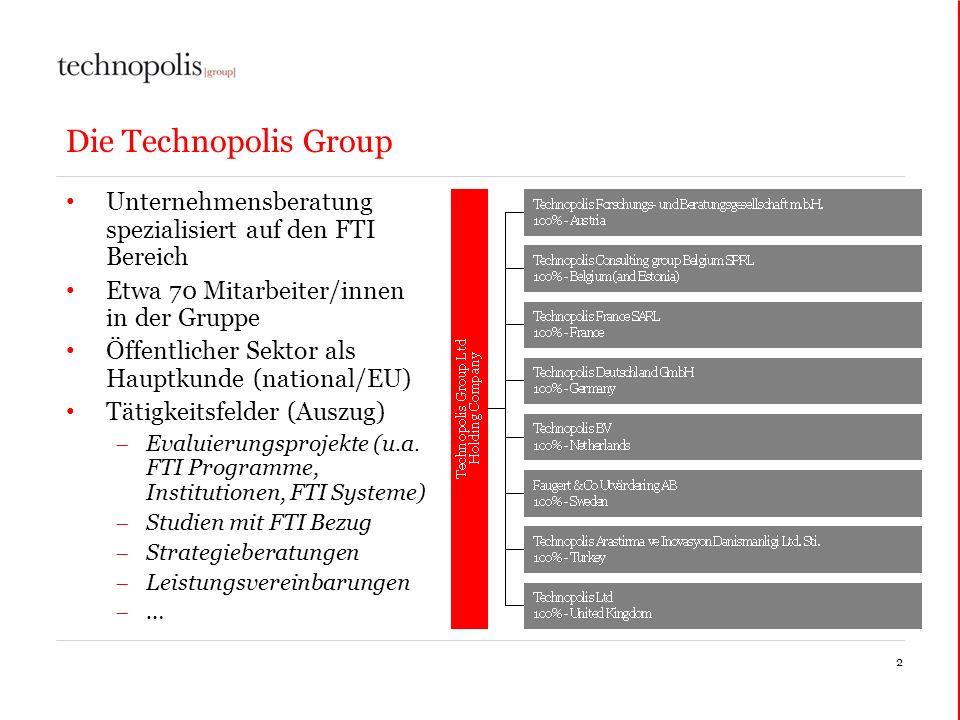 Die Technopolis Group Unternehmensberatung spezialisiert auf den FTI Bereich Etwa 70 Mitarbeiter/innen in der Gruppe Öffentlicher Sektor als Hauptkund