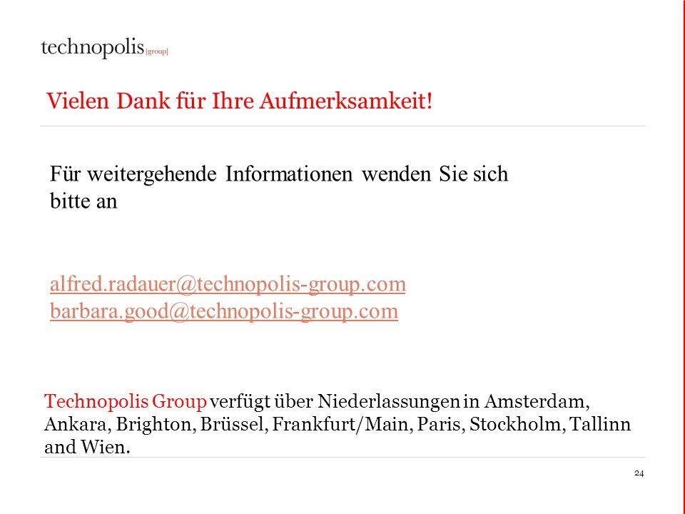 24 Vielen Dank für Ihre Aufmerksamkeit! Technopolis Group verfügt über Niederlassungen in Amsterdam, Ankara, Brighton, Brüssel, Frankfurt/Main, Paris,